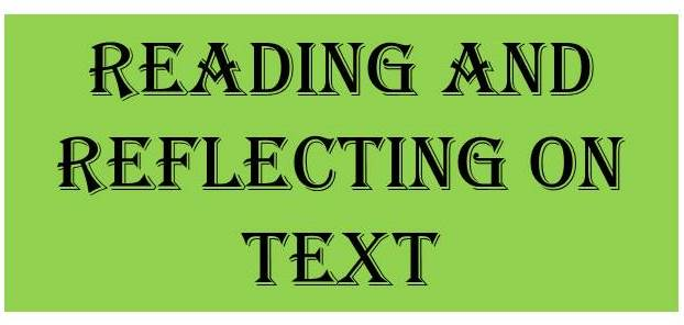 READING AND REFLECTING ON TEXT